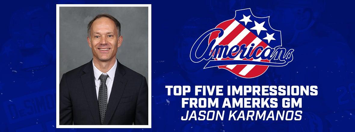 TOP FIVE IMPRESSIONS FROM AMERKS GM JASON KARMANOS