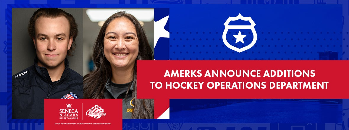 AMERKS ANNOUNCE STAFF ADDITIONS TO HOCKEY OPERATIONS DEPARTMENT